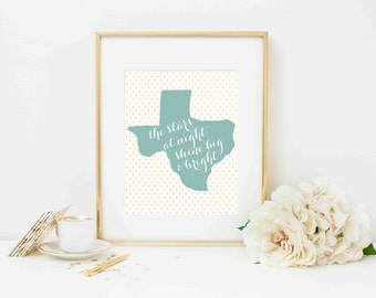 The Stars at Night Shine Big and Bright - Texas Print - Southern State Print - Instant Download