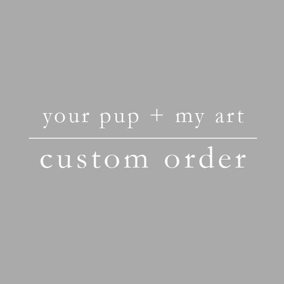 Custom Ordered Pups