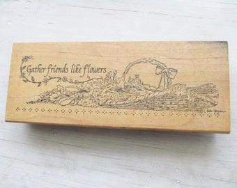 Gather Friends Like Flowers Rubber Stamp Used