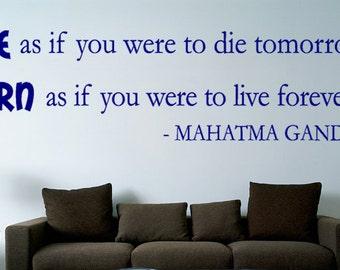 Live as if you... Gandhi  Inspirational Motivational Vinyl Wall Decal Quotes - Inspirational Wall Decal - Vinyl Wall Decal
