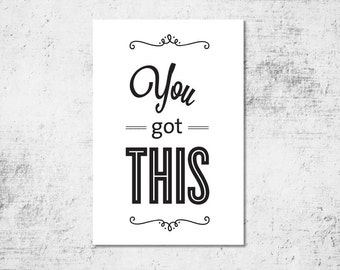 BUY 2 GET 1 FREE Typography Print, Type Poster, Motivational Poster, Black White, Shabby Chic, Office Decor, Inspirational - You Got This