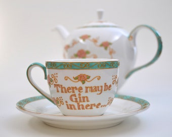 There May Be Gin In Here.... Hand painted Fine Bone China Cup and Saucer