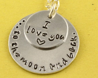 SALE - I Love You To The Moon and Back Hand Stamped Necklace - Handstamped Customizable Gift for Mom or Grandma - Mother's Day Gift