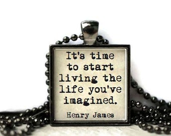 Resin necklace or keychain word jewelry quote jewelry inspirational quote Henry James quote