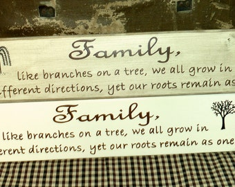 FAMILY, like branches on a tree, we all grow in different directions yet our roots remain as one. Wooden sign