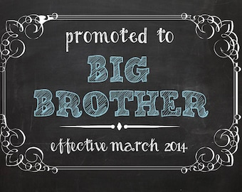 Promoted to Big Brother/Sister Chalkboard Printable digital file - pregnancy announcement/ we're expecting document