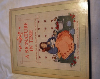A Signature in Time Contemporary Samplers to Stitch 1987 Vanessa Ann Collection hardcover cross stitch pattern book