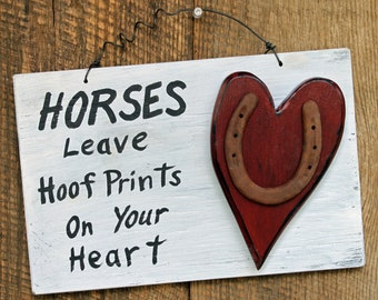Horse sign, Horses Leave Hoof Prints on Your Heart, Horse signs