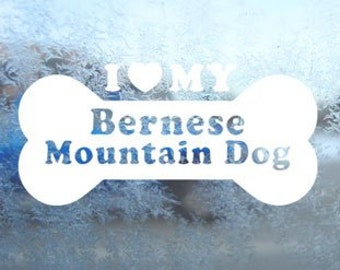 "I Love My Bernese Mountain Dog Bone 6"" Vinyl Decal Window Sticker for Car, Truck, Motorcycle, Laptop, Ipad, Window, Wall, ETC"