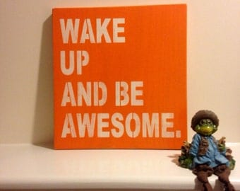 Wake Up And Be Awesome sign, Distressed Beach Sign, Wall Decor, Wall Hanging, Quotes, Quote Sign