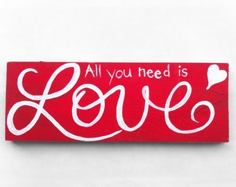 All You Need is Love Handpainted Sign