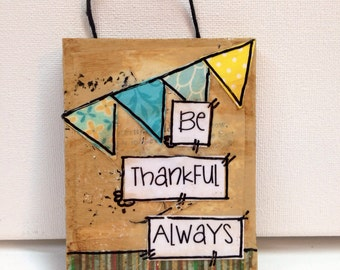 """Little Sign. """"Be thankful always"""""""