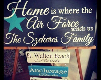 Home is where the Air Force sends us wood signs