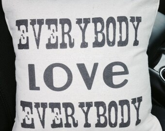 Everybody Love Everybody, positive message, inspiring message, natural canvas envelope pillow