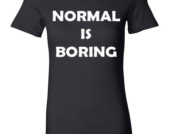 Normal Is Boring Marilyn Monroe Quote Shirt