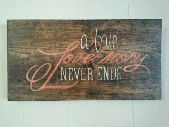 A True Love Story Never Ends Quote: A True Love Story Never Ends Quote Stained White & Coral
