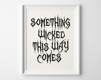 Halloween Decor, Halloween Print, Something Wicked This Way Comes Fall Decor, Black Halloween Party Decor, Haunted House Sign, Ray Bradbury