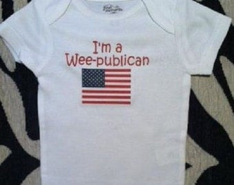 I'm a Wee-publican Republican funny political infant newborn any size new baby one piece bodysuit outfit, you choose color and size!