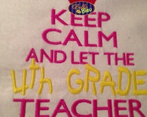 keep calm and let the fourth 4th gr ade teacher machine embroidery