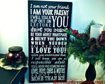 I am not your friend I am your PARENT,Painted Wood sign