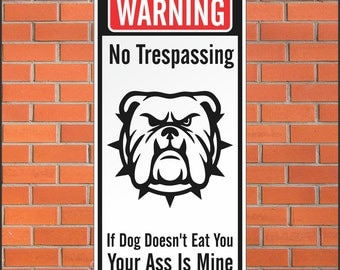 Warning No Trespassing Sign - Funny Sign - 12 x 24 Aluminum Sign