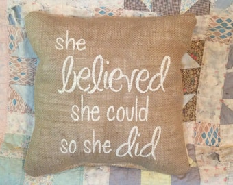 She Believed She Could Burlap Pillow Cover