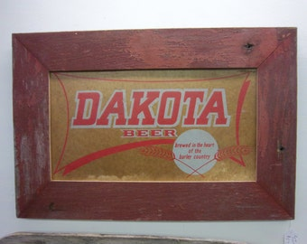 Free Ship Dakota Beer rare sign framed in vintage barnwood from minnesota barn 1960s