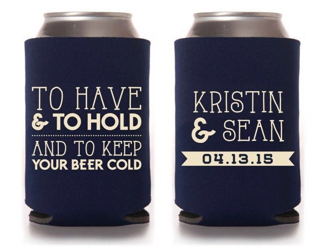 Custom Wedding Can Cooler Wedding Favor To Have And To Hold