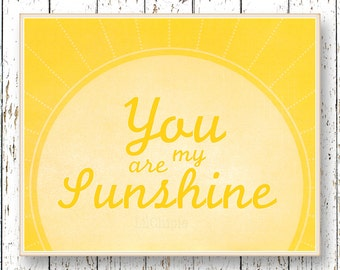 You are my Sunshine Art for children print Kids wall art - Playroom art Family Room - baby art Yellow nursery wall art 8x10, 11x14 or 16x20