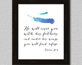 He will cover you with his feathers Wall Art PRINTABLE - Bible Verse / Scripture Print / Psalm 91:4