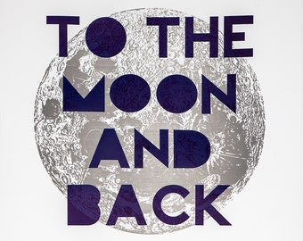 To the Moon and Back Letterpressed Poster