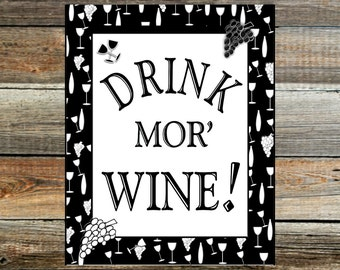 Instant Download Printable 8x10 Print - Funny wine saying ~ Drink Mor Wine