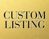 CUSTOM  LISTING - for Delisha