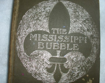 The Mississippi Bubble / Vintage History Book / Emerson Hough / 1902 First Printing / Fair Condition