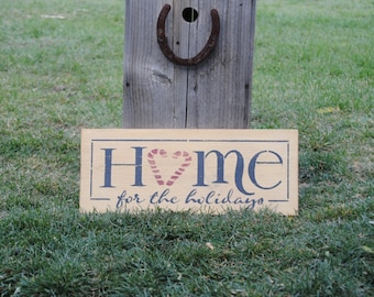 "Primitive Christmas Sign ""Home for the Holiday's"""