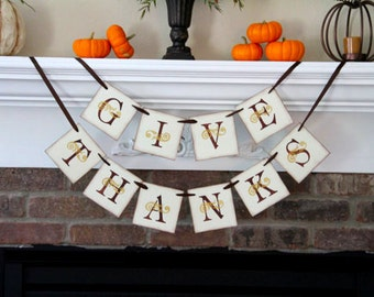 Thanksgiving Decor • Give Thanks Banner • Fall Decor • Thanksgiving Banner • Fall Banner • Fall Decorations • Fall Signs • Home Decor