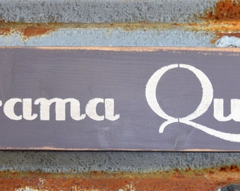 Drama Queen - Handmade Wood Sign
