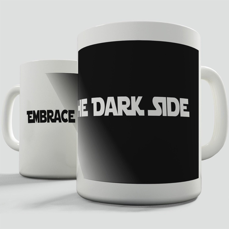 star wars inspired coffee mug embrace the dark by. Black Bedroom Furniture Sets. Home Design Ideas