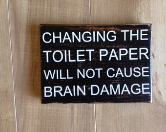 Distressed Bathroom Sign -Change Toilet Paper