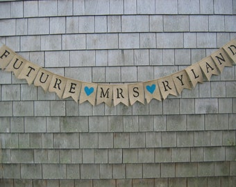 Future Mrs Banner, Custom Banner, Future Mrs garland, Engagement, Bridal Shower Decor, Personalized Burlap Banner Photo Prop, Rustic Country