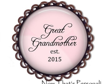 Brooch - GREAT GRANDMOTHER est. 2015 - Great Grandmother Brooch - Birth announcement - Great Grandma Gift - Pregnancy Reveal Gift