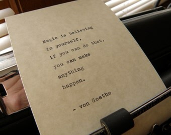 """Von Goethe Quote, """"Magic Is Believing In Yourself,"""" Hand-typed on Vintage Typewriter"""