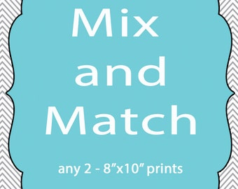 Mix & Match - Set of 2 8x10 Prints