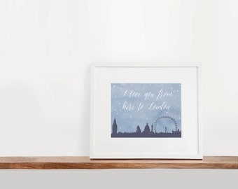 I Love You From Here to London Art, Printable Art 8x10 inches, Nursery Art, Watercolor Art Print, London Skyline