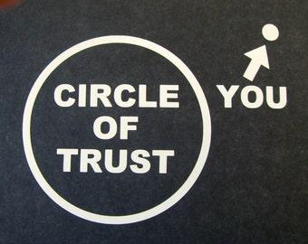 Circle of Trust Car Truck Boat Car Vinyl Window Decal Sticker #250