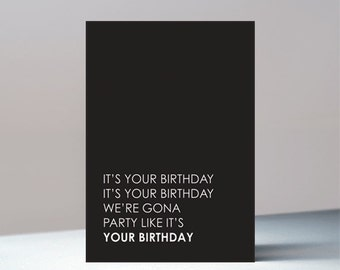 We gona Party like its your Birthday - Birthday greetings card