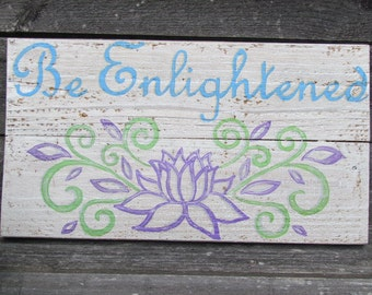 Be Enlightened Small wooden sign Lotus Flower Zen sign Inspiration Yoga Enlightenment Meditation