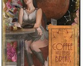Coffee Will Never Break You Whimsical Art Sign RG108