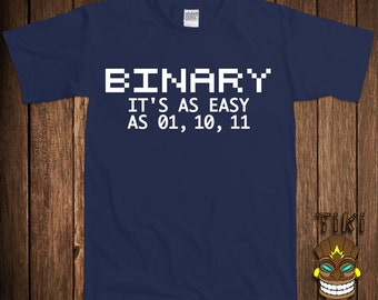 Funny Binary Code T-shirt Gift For Geek Nerd Tshirt Tee Shirt Math Education Science It's As Easy As 01, 10, 11 University College Humor