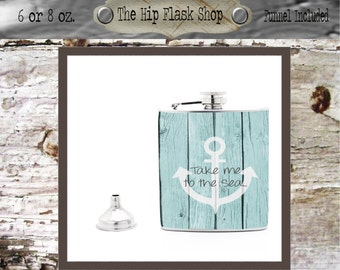 Take me to the Sea Flask  21st Birthday Gift Bridal Party Groomsman Bridesmaid Liquor Flask Funnel Custom